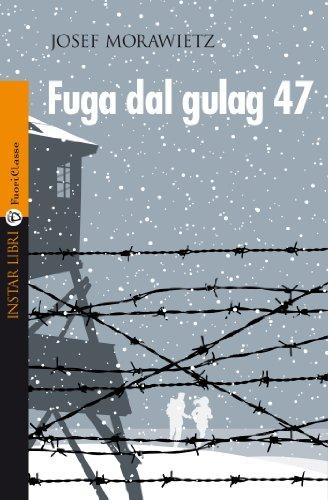 Fuga dal gulag 47
