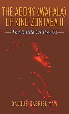 The Agony (Wahala) of King Zontaba II