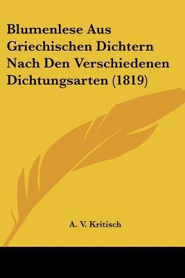 Blumenlese Aus Griechischen Dichtern Nach Den Verschiedenen Dichtungsarten (1819)