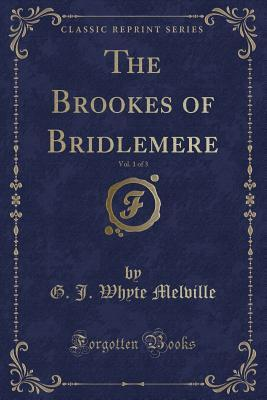 The Brookes of Bridlemere, Vol. 1 of 3 (Classic Reprint)