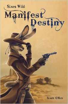 Sixes Wild: Manifest Destiny