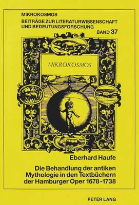 Die Behandlung der antiken Mythologie in den Textbüchern der Hamburger Oper 1678-1738