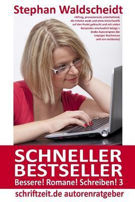 Schneller Bestseller - Bessere! Romane! Schreiben! 3