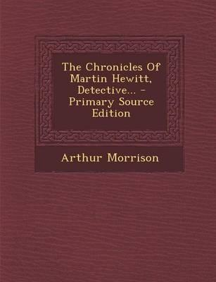 The Chronicles of Martin Hewitt, Detective...