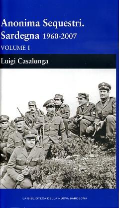Anonima sequestri. Sardegna 1960-2007 (Vol.1)