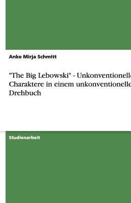 """The Big Lebowski"" - Unkonventionelle Charaktere in einem unkonventionellen Drehbuch"