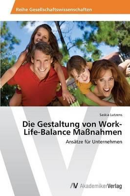 Die Gestaltung von Work-Life-Balance Maßnahmen