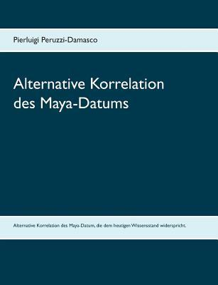 Alternative Korrelation des Maya-Datums