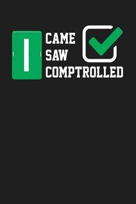 I Came Saw Comptrolled