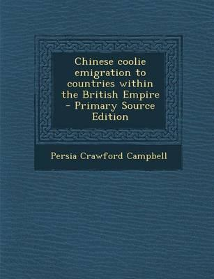 Chinese Coolie Emigration to Countries Within the British Empire