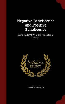 Negative Beneficence and Positive Beneficence
