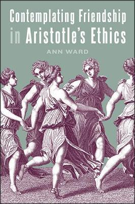 Contemplating Friendship in Aristotle's Ethics