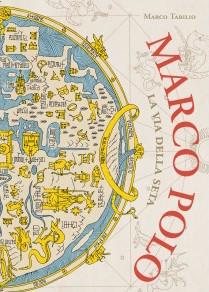 Marco Polo - La via della seta
