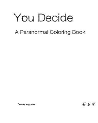 You Decide a Paranormal Adult Coloring Book