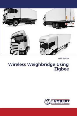 Wireless Weighbridge Using Zigbee