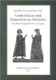 Genderdiskurse und Körperbilder im Mittelalter. Eine Bilanzierung nach Butler und Laqueur