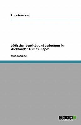 Jüdische Identität und Judentum in Aleksandar Tismas 'Kapo'