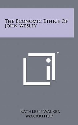 The Economic Ethics of John Wesley