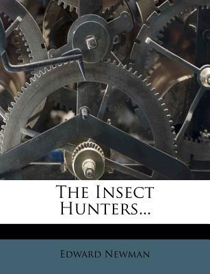 The Insect Hunters...