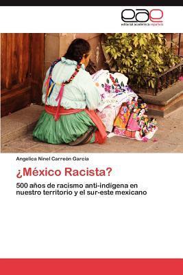 ¿México Racista?