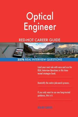 Optical Engineer RED-HOT Career Guide; 2576 REAL Interview Questions