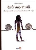 Echi ancestrali. Influenze esoteriche sul concetto architettonico delle origini