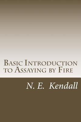 Basic Introduction to Assaying by Fire