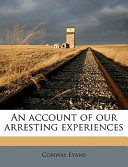 An Account of Our Arresting Experiences