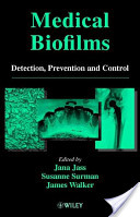 Medical Biofilms, Detection, Prevention and Control