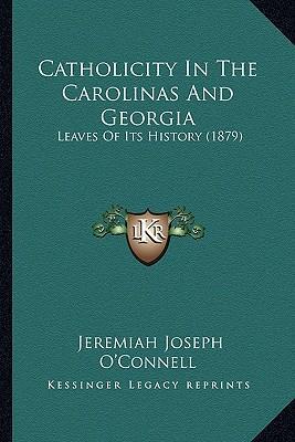 Catholicity in the Carolinas and Georgia