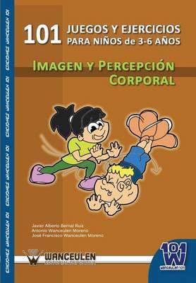 101 Juegos Y Ejercicios Para Niños De 3-6 Años De Imagen Y Percepción Corporal