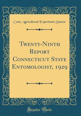 Twenty-Ninth Report Connecticut State Entomologist, 1929 (Classic Reprint)