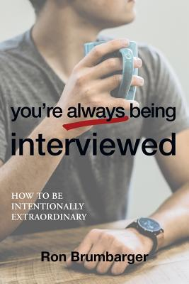 You're Always Being Interviewed