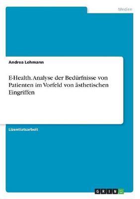 E-Health. Analyse der Bedürfnisse von Patienten im Vorfeld von ästhetischen Eingriffen