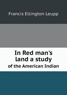 In Red Man's Land a Study of the American Indian