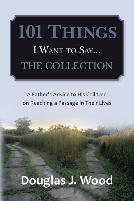 101 Things I Want to Say...the Collection