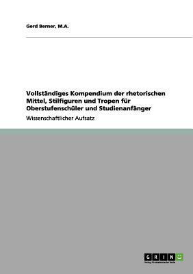 Vollständiges Kompendium der rhetorischen Mittel, Stilfiguren und Tropen für Oberstufenschüler und Studienanfänger