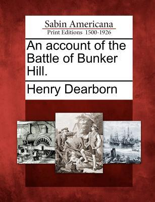 An Account of the Battle of Bunker Hill