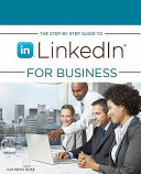 The Step by Step Guide to Linkedin for Business