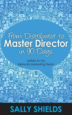 From Distributor to Master Director in 90 Days