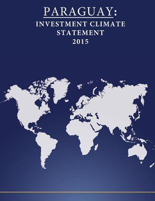 Paraguay Investment Climate Statement 2015