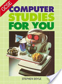 GCSE Computer Studies for You