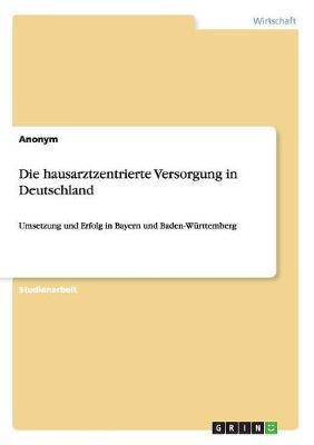 Die hausarztzentrierte Versorgung in Deutschland