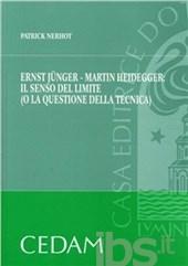 Ernst Junger, Martin Heidegger. Il senso del limite o la questione della tecnica