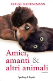 Amici, amanti and altri animali
