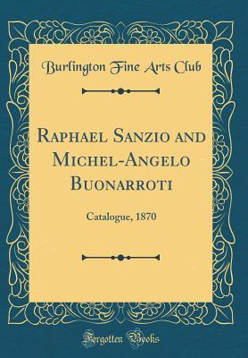 Raphael Sanzio and Michel-Angelo Buonarroti