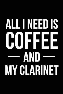 All I Need is Coffee and My Clarinet