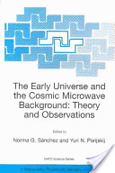 The Early Universe and the Cosmic Microwave Background: Theory and Observations