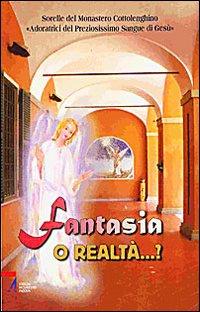 Fantasia o realtà?