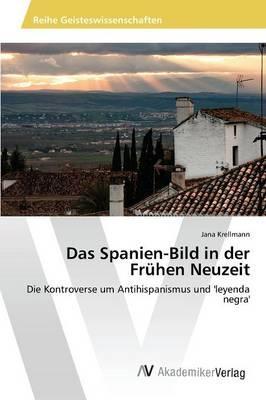 Das Spanien-Bild in der Frühen Neuzeit